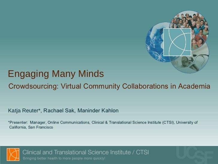 Engaging Many Minds Katja Reuter* , Rachael Sak, Maninder Kahlon *Presenter:  Manager, Online Communications, Clinical & T...