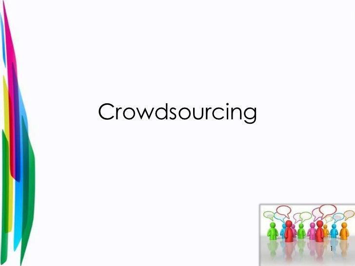 Crowdsourcing<br />1<br />