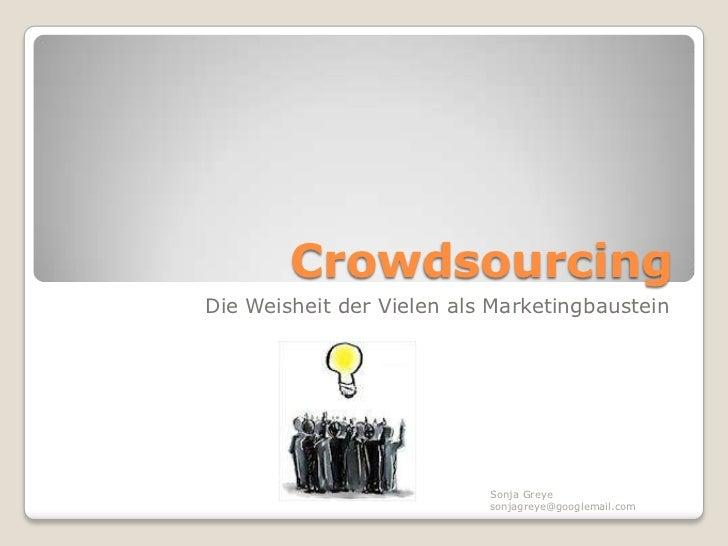 CrowdsourcingDie Weisheit der Vielen als Marketingbaustein                           Sonja Greye                          ...