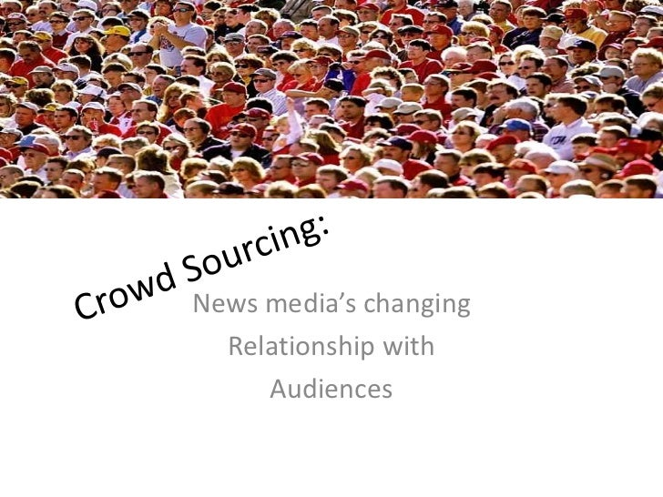 News media's changing  Relationship with     Audiences
