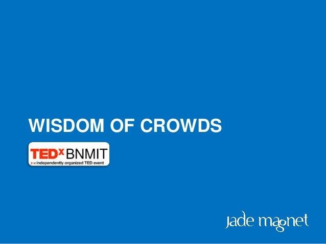 :-)WISDOM OF CROWDS