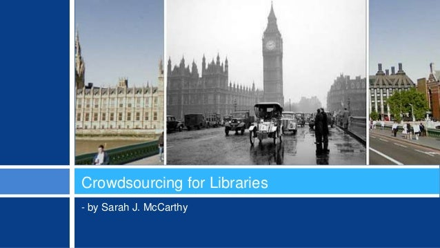 Crowdsourcing for Libraries- by Sarah J. McCarthy