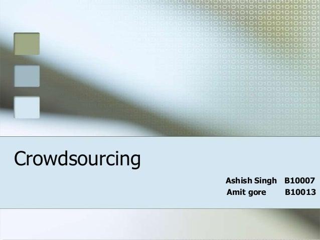 CrowdsourcingAshish Singh B10007Amit gore B10013