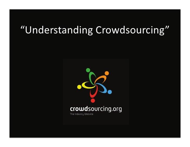 """""""Understanding Crowdsourcing""""            Private and Confiden.al © 2011 Crowdsourcing LLC"""