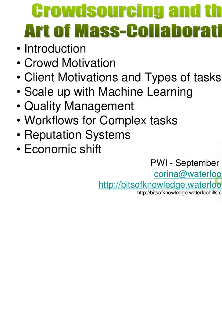 • Introduction• Crowd Motivation• Client Motivations and Types of tasks• Scale up with Machine Learning• Quality Managemen...