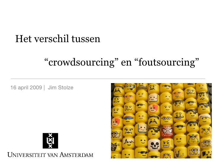 "Het verschil tussen               ""crowdsourcing"" en ""foutsourcing""  16 april 2009 