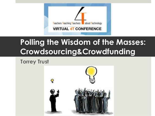Polling the Wisdom of the Masses: Crowdsourcing & Crowdfunding
