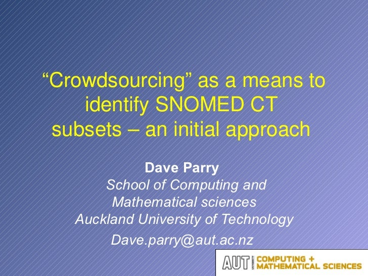 """ Crowdsourcing"" as a means to identify SNOMED CT  subsets – an initial approach  Dave Parry    School of Computing and Ma..."