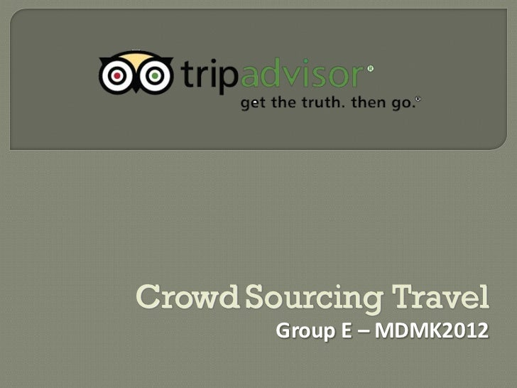 Crowd Sourcing Travel        Group E – MDMK2012
