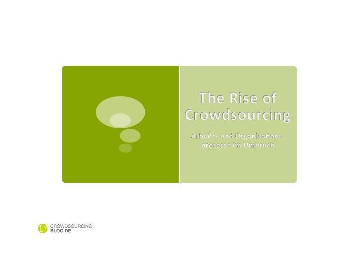 Crowd...what?  § Crowdsourcing ist ein Neologismus, der sich    aus 'Crowd' & 'Outsourcing' zusa...