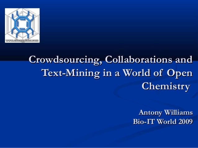 Crowdsourcing, Collaborations andCrowdsourcing, Collaborations and Text-Mining in a World of OpenText-Mining in a World of...