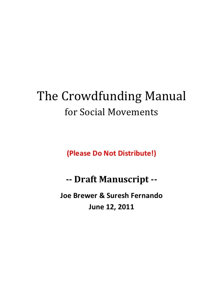 The Crowdfunding Manual <br />for Social Movements<br />(Please Do Not Distribute!)<br />-- Draft Manuscript --<br />Joe B...