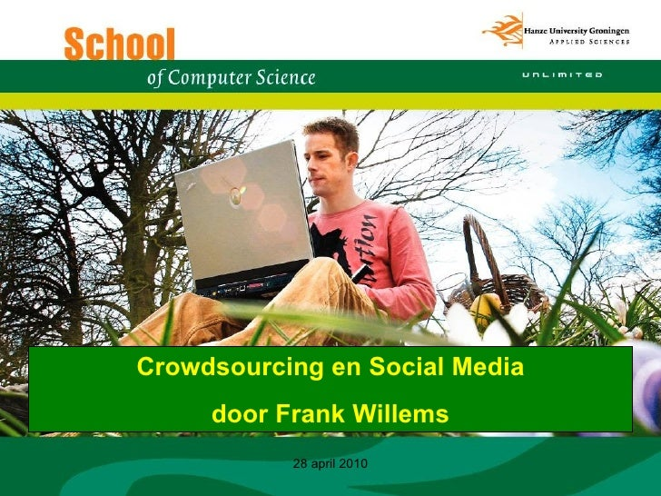 28 april 2010 Crowdsourcing en Social Media door Frank Willems