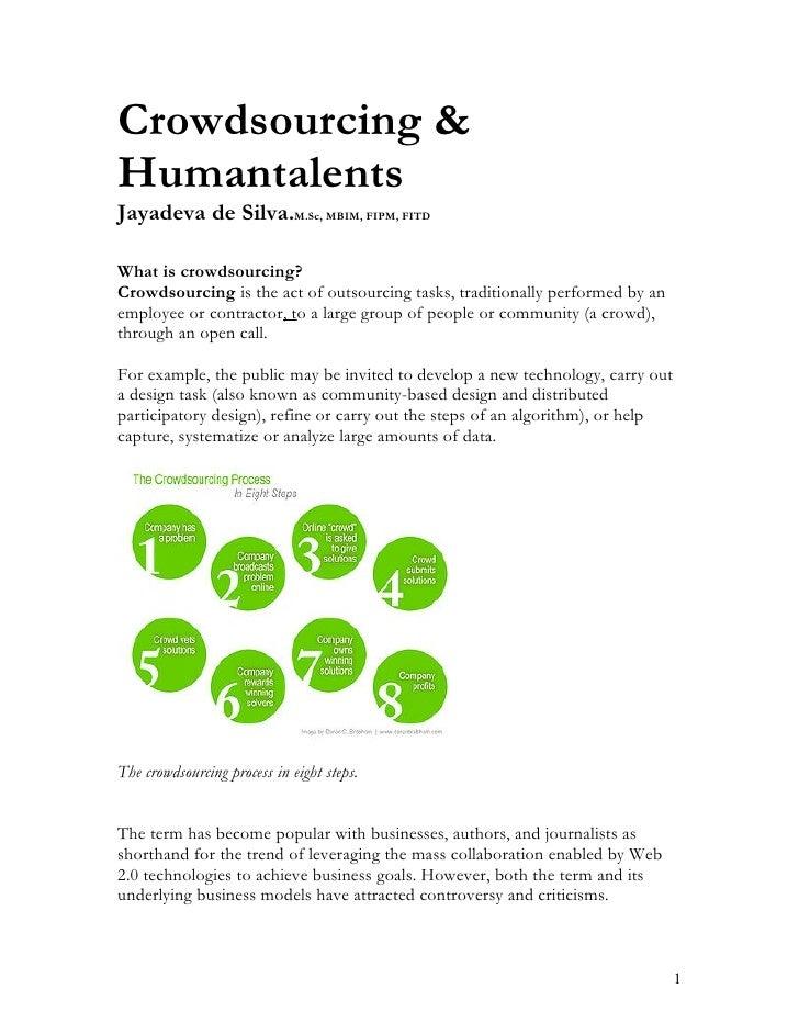 Crowdsourcing & Humantalents Jayadeva de Silva.M.Sc, MBIM, FIPM, FITD  What is crowdsourcing? Crowdsourcing is the act of ...