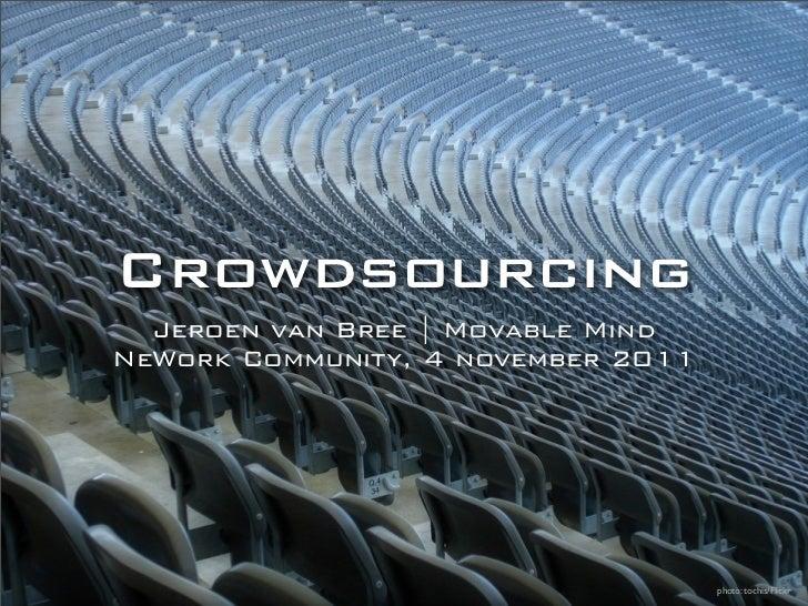 Crowdsourcing  Jeroen van Bree | Movable MindNeWork Community, 4 november 2011                                    photo: t...