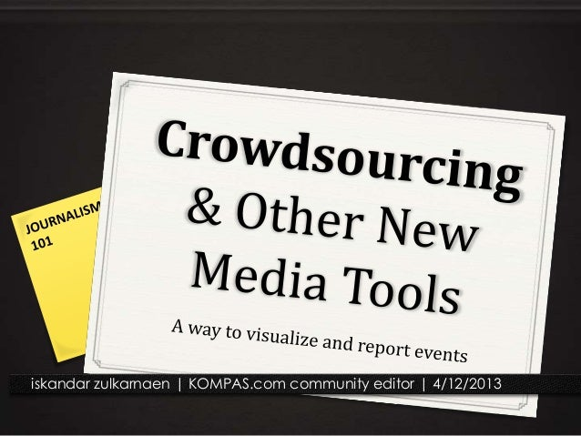 Crowdsourcing News & Other New Media Tools