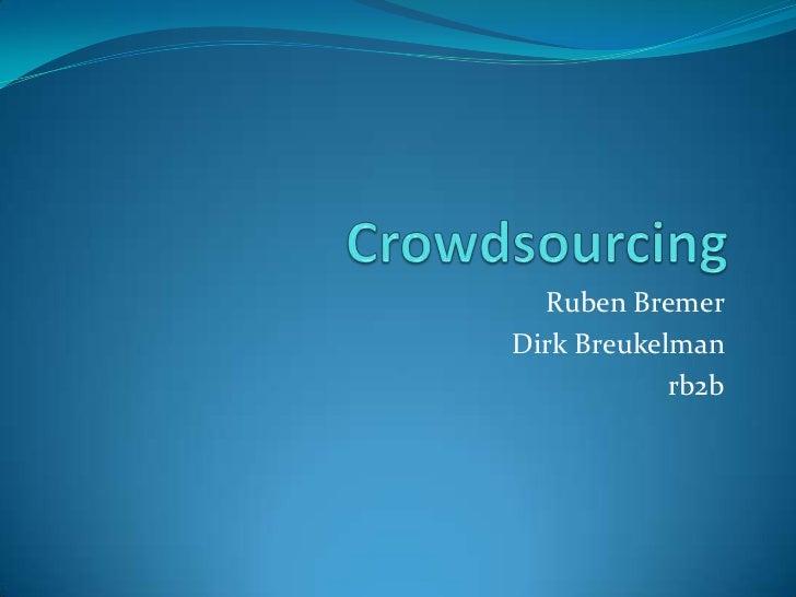 Ruben BremerDirk Breukelman            rb2b