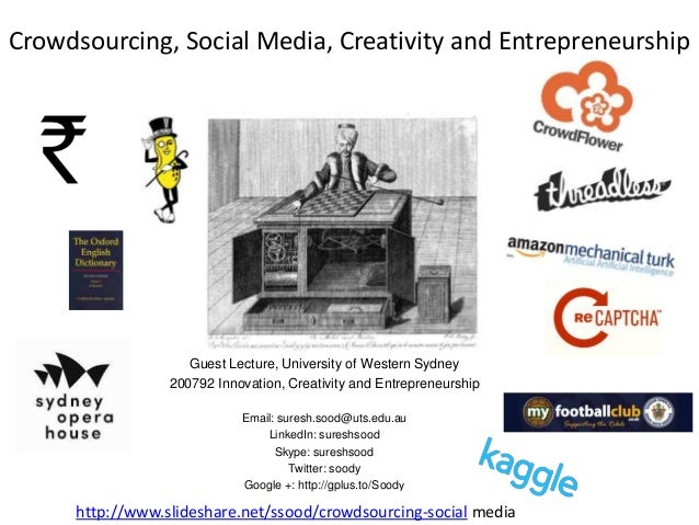 Crowdsourcing, Social Media, Creativity and Entrepreneurship  Guest Lecture, University of Western Sydney 200792 Innovatio...