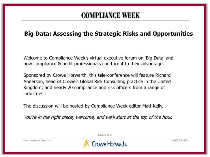 "Big Data: Assessing the Strategic Risks and OpportunitiesWelcome to Compliance Week""s virtual executive forum on ""Big Data..."
