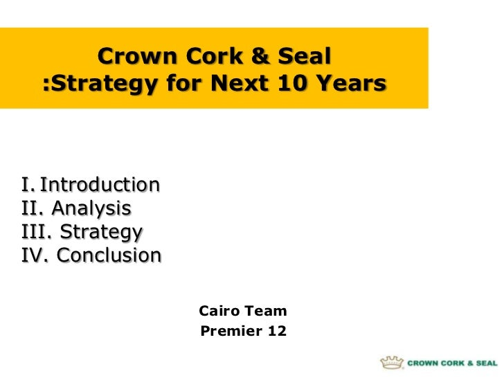 crown cork and seal case 1989 Crown, cork and seal case 1989 five forces analysis using porter's 5 forces analysis argue that given likely evolution and status of the metal industry in 1989, it is profitable to acquire all or part of continental can.