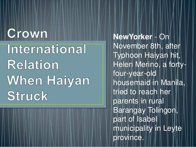 NewYorker - On November 8th, after Typhoon Haiyan hit, Helen Merino, a fortyfour-year-old housemaid in Manila, tried to re...