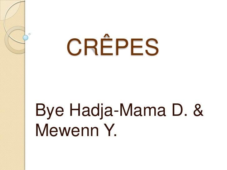 CRÊPESBye Hadja-Mama D. &Mewenn Y.