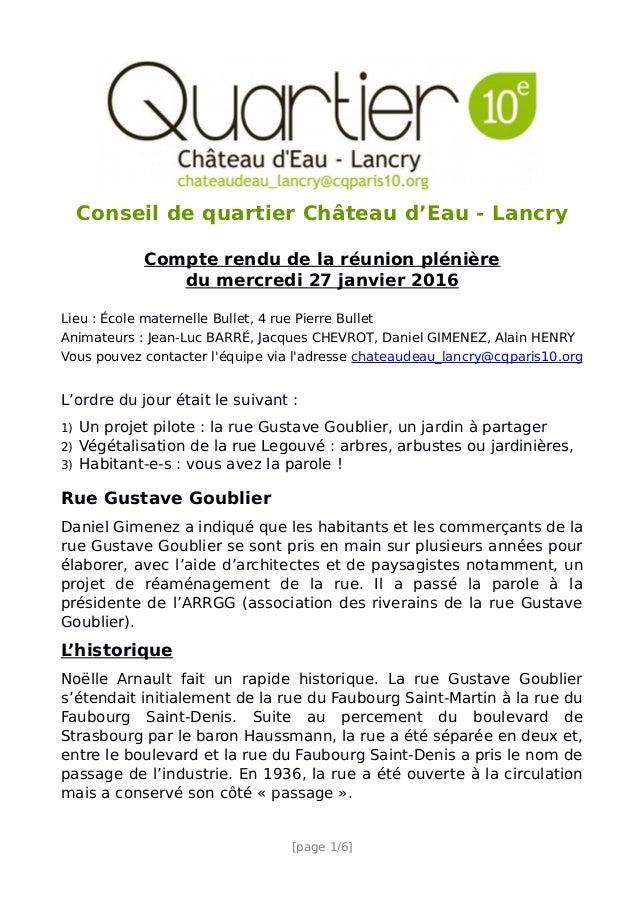 Conseil de quartier Château d'Eau - Lancry Compte rendu de la réunion plénière du mercredi 27 janvier 2016 Lieu : École ma...