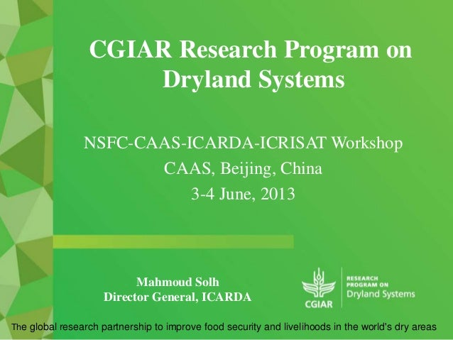 CGIAR Research Program on Dryland Systems The global research partnership to improve food security and livelihoods in the ...