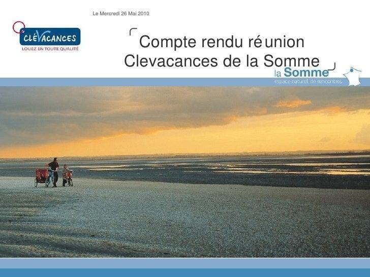 Compte rendu réunion Clevacances de la Somme Le Mercredi 26 Mai 2010