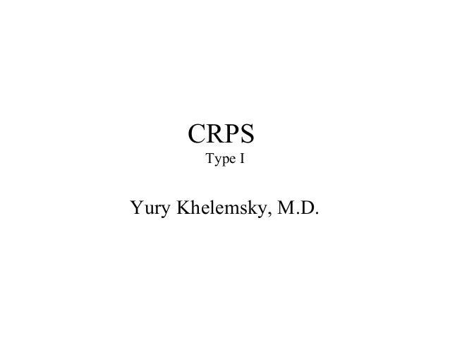 CRPS Type I Yury Khelemsky, M.D.