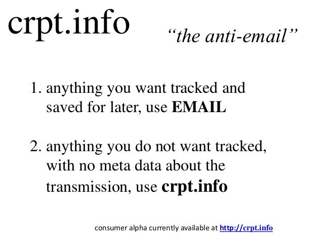 CRPT Secure Messaging Introduction The Anti-Email by Augustine Fou 2013