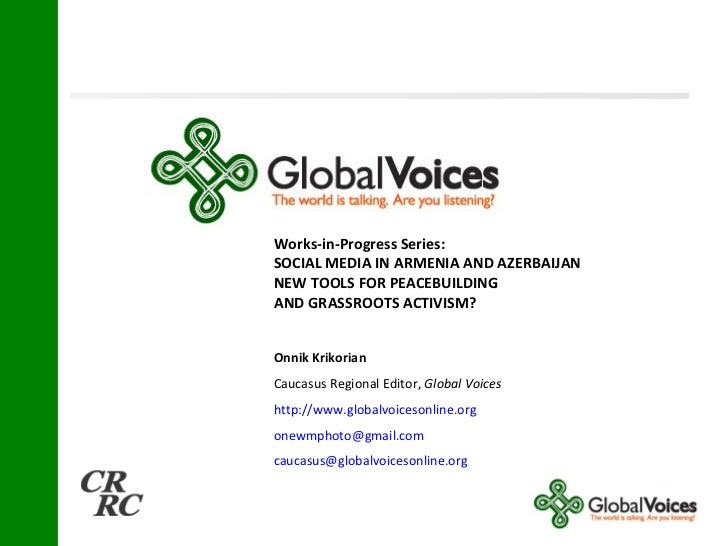 Works-in-Progress Series:  SOCIAL MEDIA IN ARMENIA AND AZERBAIJAN  NEW TOOLS FOR PEACEBUILDING AND GRASSROOTS ACTIVISM? On...