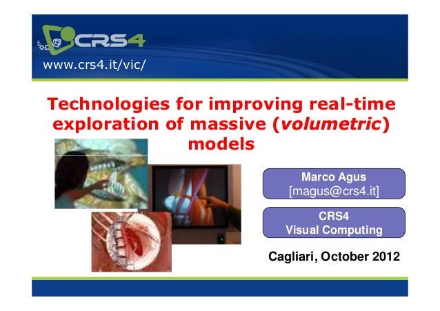 www.crs4.it/vic/Technologies for improving real-timeexploration of massive (volumetric)                        volumetric)...