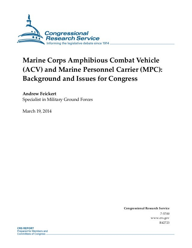 Marine Corps Amphibious Combat Vehicle (ACV) and Marine Personnel Carrier (MPC): Background and Issues for Congress Andrew...