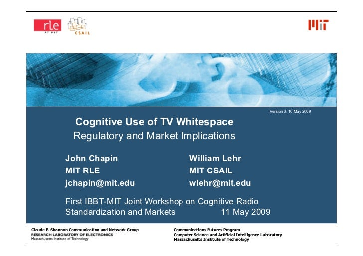 Version 3: 10 May 2009                      Cognitive Use of TV Whitespace                    Regulatory and Market Implic...