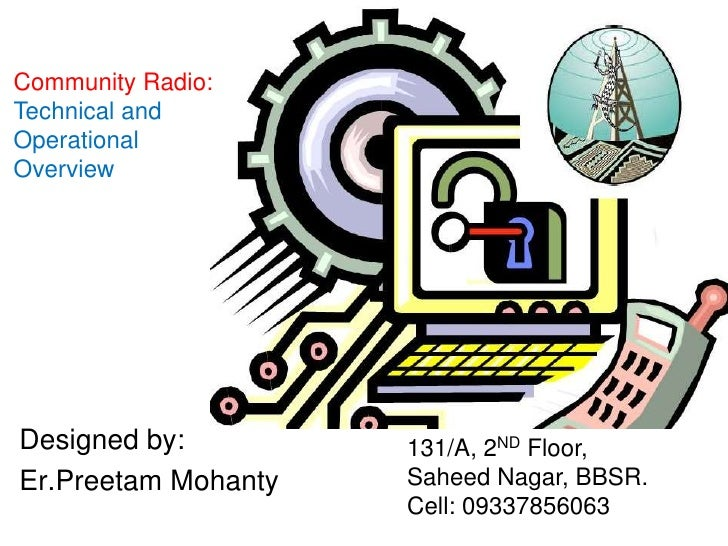Community Radio:Technical and Operational Overview<br />Designed by:<br />Er.PreetamMohanty<br />131/A, 2ND Floor,<br />Sa...
