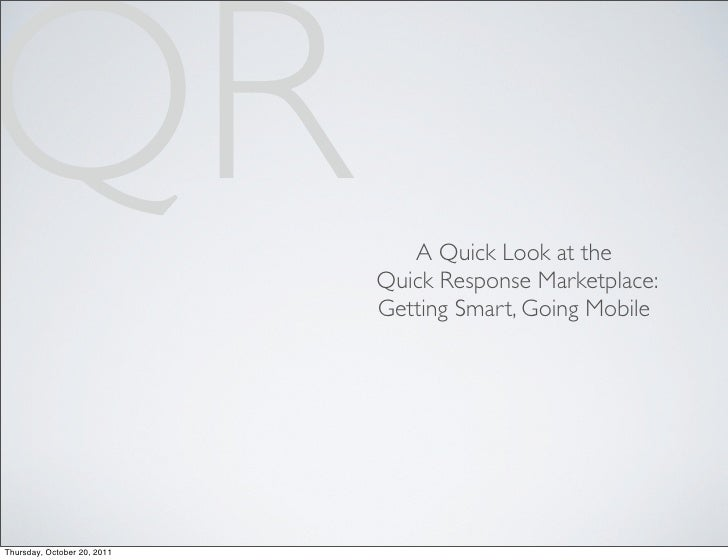 QR                              A Quick Look at the                             Quick Response Marketplace:               ...