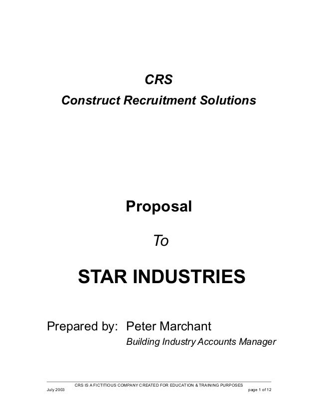 CRS Construct Recruitment Solutions  Proposal To  STAR INDUSTRIES Prepared by: Peter Marchant Building Industry Accounts M...