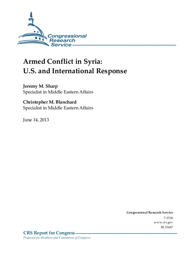 CRS Report for CongressPrepared for Members and Committees of CongressArmed Conflict in Syria:U.S. and International Respo...