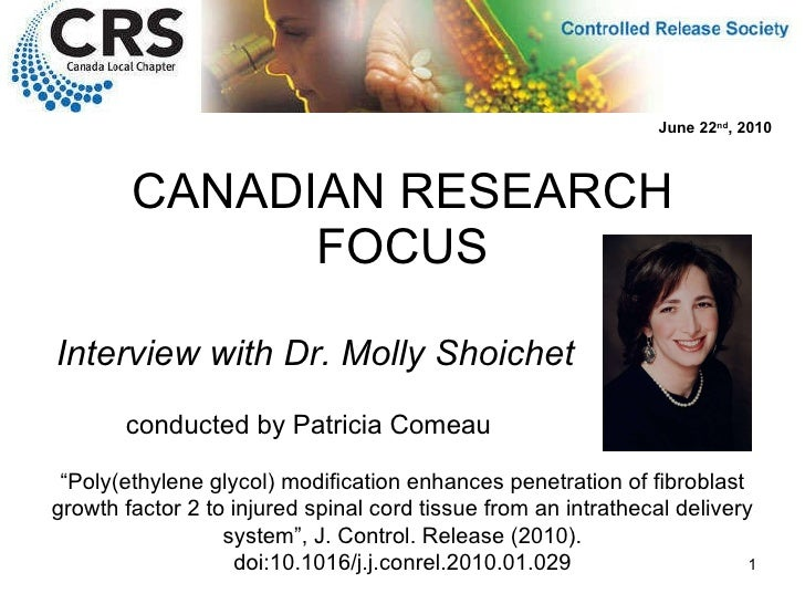 "CANADIAN RESEARCH FOCUS Interview with Dr. Molly Shoichet "" Poly(ethylene glycol) modification enhances penetration of fib..."