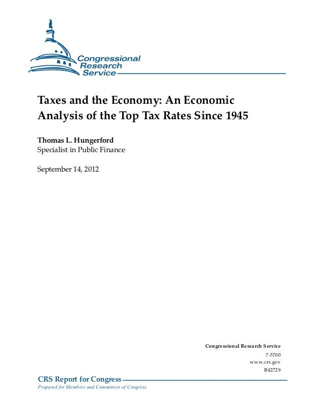 Taxes and the Economy: An EconomicAnalysis of the Top Tax Rates Since 1945Thomas L. HungerfordSpecialist in Public Finance...