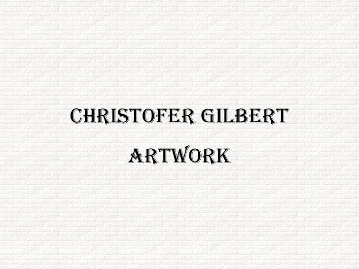 Christofer Gilbert Artwork