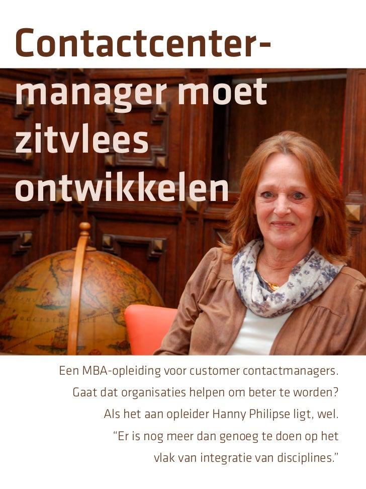 Contactcenter-manager moetzitvleesontwikkelen  Een MBA-opleiding voor customer contactmanagers.    Gaat dat organisaties h...