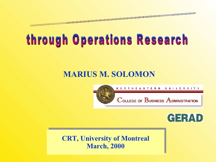 MARIUS M. SOLOMON CRT, University of Montreal March, 2000 Tighter Supply Chains through Operations Research