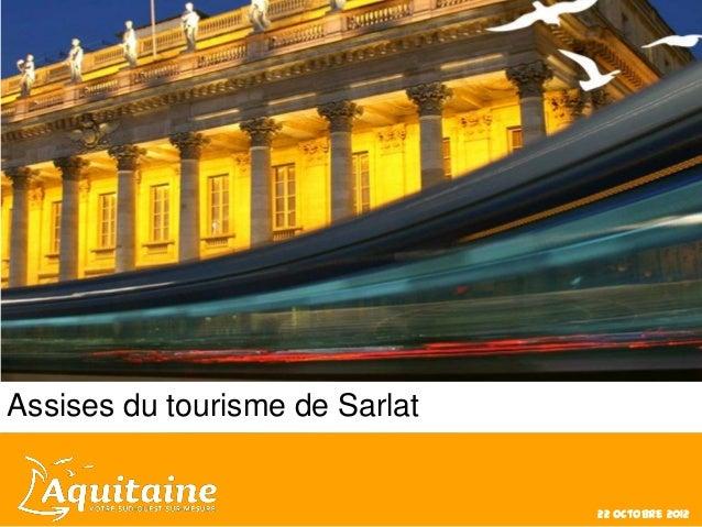 Assises du tourisme de Sarlat                                22 octobre 2012