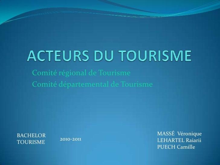 Comité régional de Tourisme    Comité départemental de TourismeBACHELOR                               MASSÉ Véronique     ...