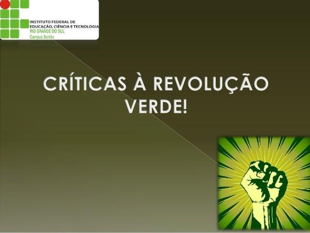  A revolução verde foi um evento que repercutiu tanto na economia como na tecnologia da produção agrícola mundial, foment...