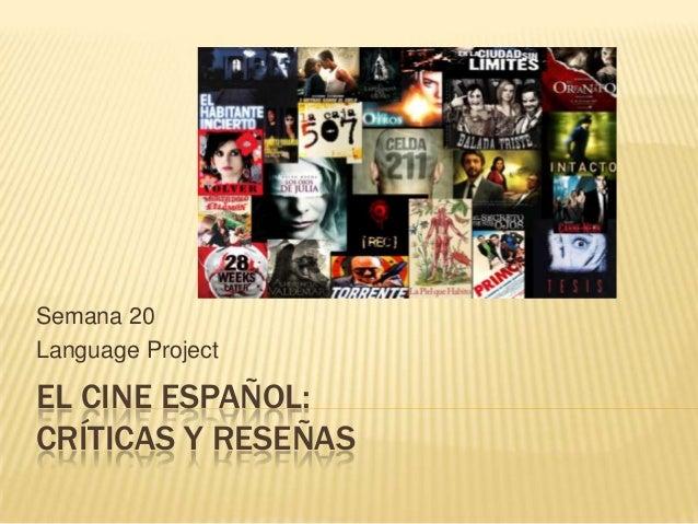Semana 20 Language Project  EL CINE ESPAÑOL: CRÍTICAS Y RESEÑAS