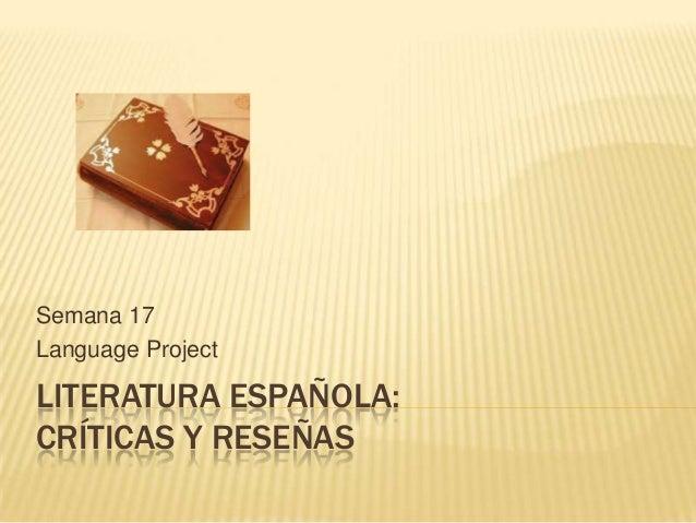 Semana 17 Language Project  LITERATURA ESPAÑOLA: CRÍTICAS Y RESEÑAS