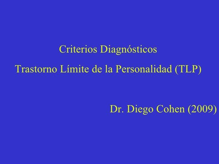 Criterios Diagnósticos  Trastorno Límite de la Personalidad (TLP)